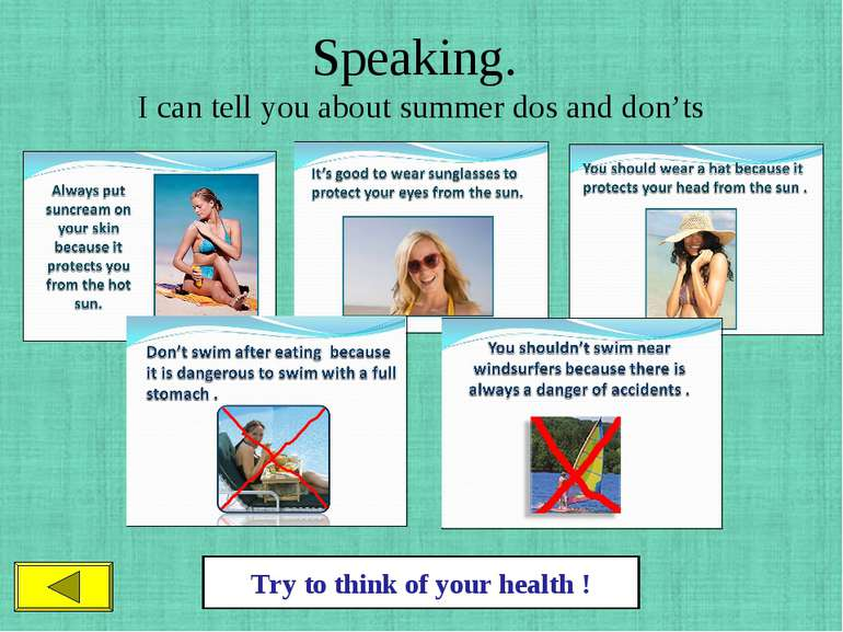 Speaking. I can tell you about summer dos and don'ts Try to think of your hea...