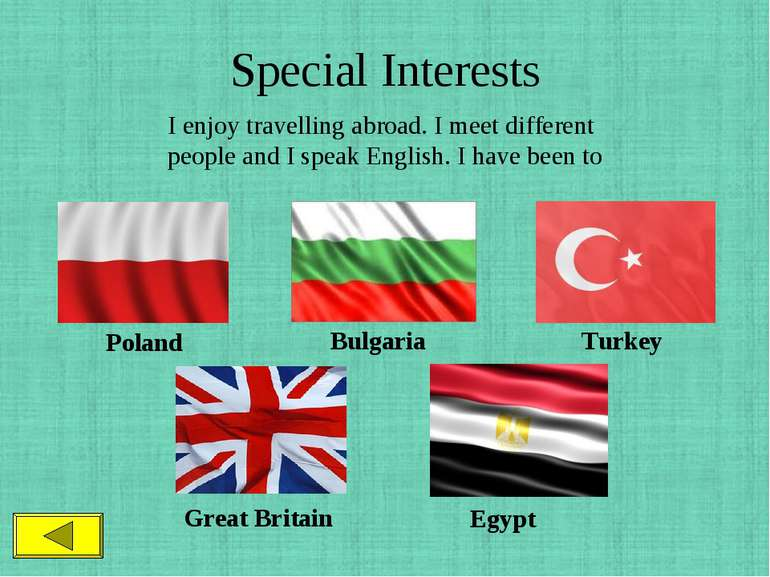 Special Interests I enjoy travelling abroad. I meet different people and I sp...