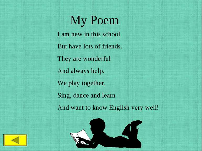 My Poem I am new in this school But have lots of friends. They are wonderful ...