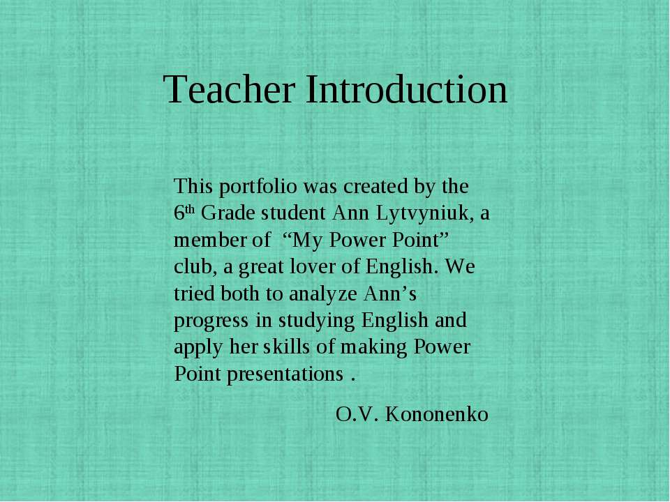 Teacher Introduction This portfolio was created by the 6th Grade student Ann ...