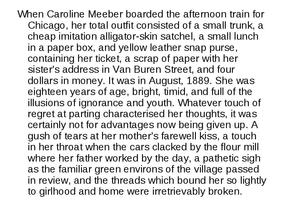 When Caroline Meeber boarded the afternoon train for Chicago, her total outfi...