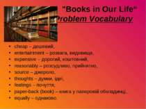 """Books in Our Life"" Problem Vocabulary cheap – дешевий, entertainment – розва..."