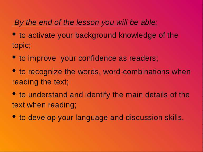By the end of the lesson you will be able: • to activate your background know...