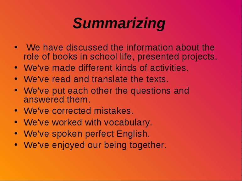 Summarizing We have discussed the information about the role of books in scho...