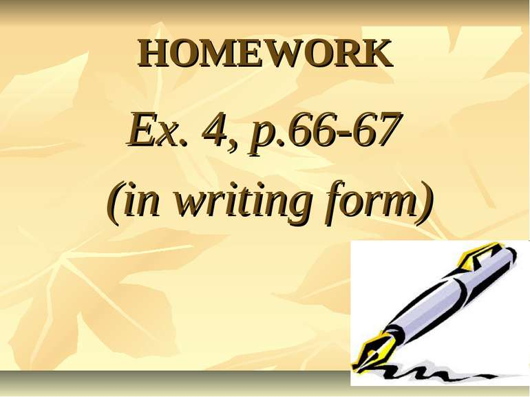 HOMEWORK Ex. 4, p.66-67 (in writing form)