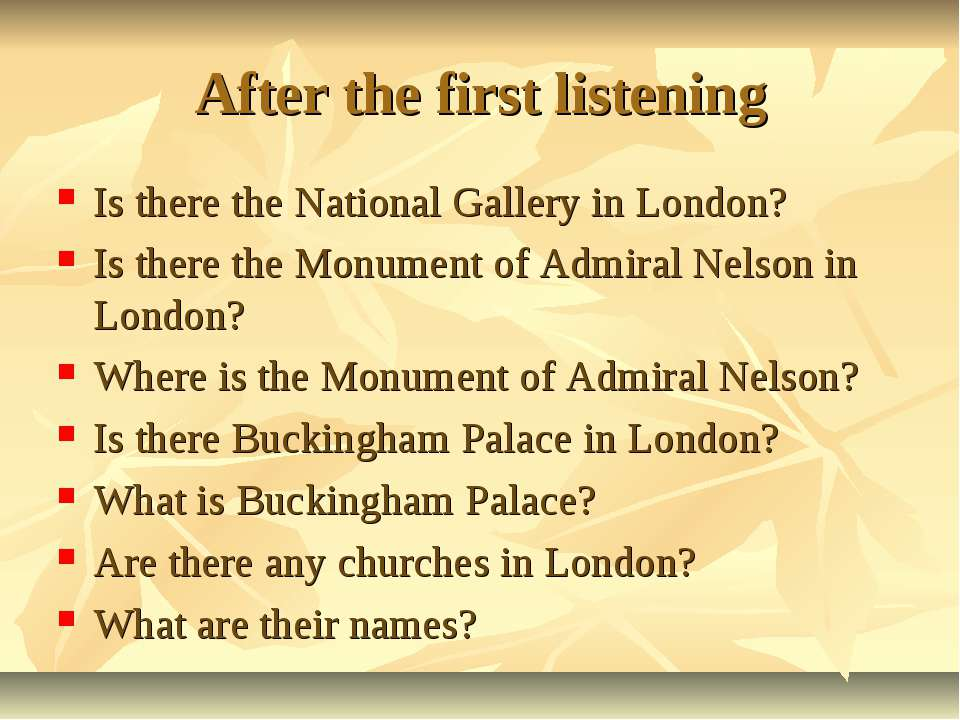After the first listening Is there the National Gallery in London? Is there t...