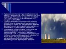 Ядерна енергетика в Україні займає ключові позиції у виробництві електроенерг...