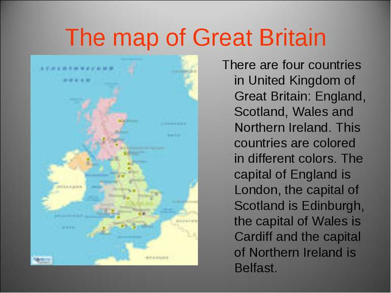 The map of Great Britain There are four countries in United Kingdom of Great ...