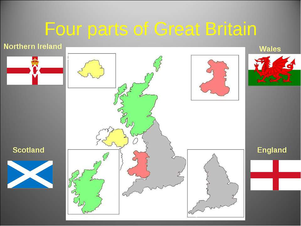 Four parts of Great Britain England Wales Northern Ireland Scotland