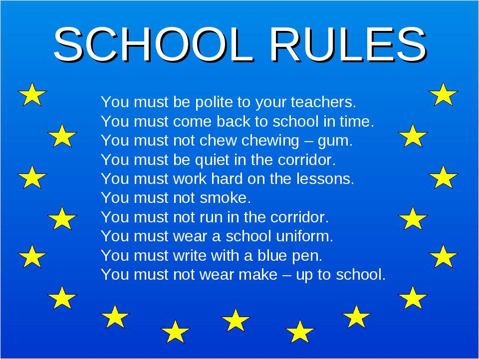 SCHOOL RULES You must be polite to your teachers. You must come back to schoo...