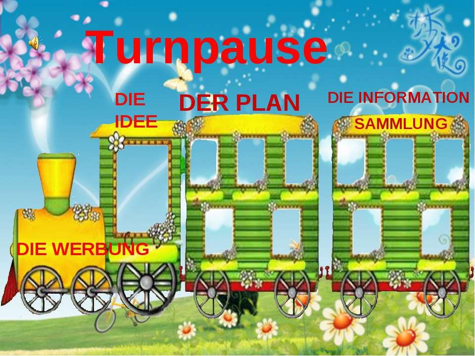 Turnpause DER PLAN DIE WERBUNG DIE IDEE DIE INFORMATION SAMMLUNG