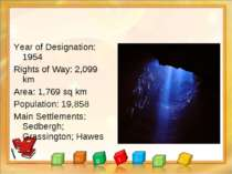 Year of Designation: 1954 Rights of Way: 2,099 km Area: 1,769 sq km Populatio...