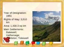 Year of Designation: 1951 Rights of Way: 3,510 km Area: 1,438.3 sq km Main Se...