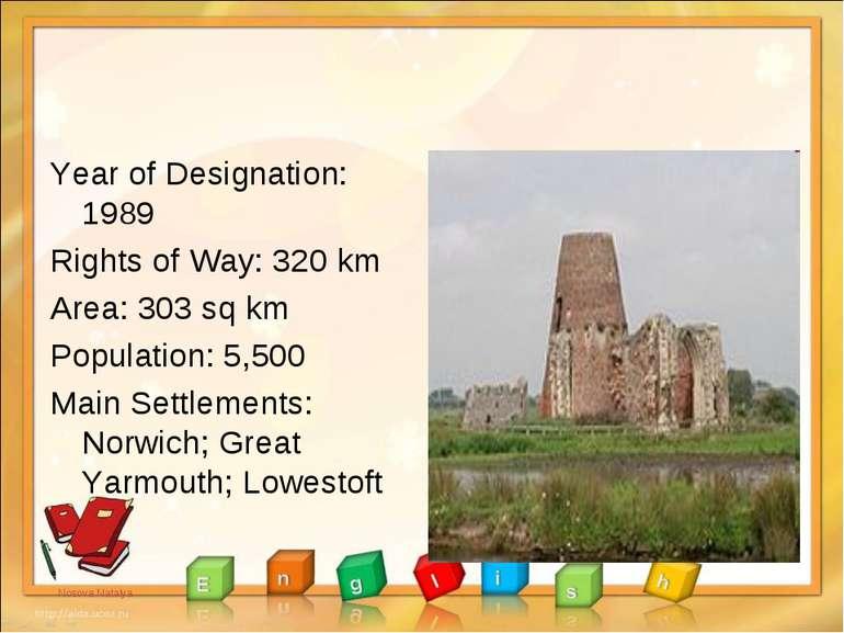 Year of Designation: 1989 Rights of Way: 320 km Area: 303 sq km Population: 5...