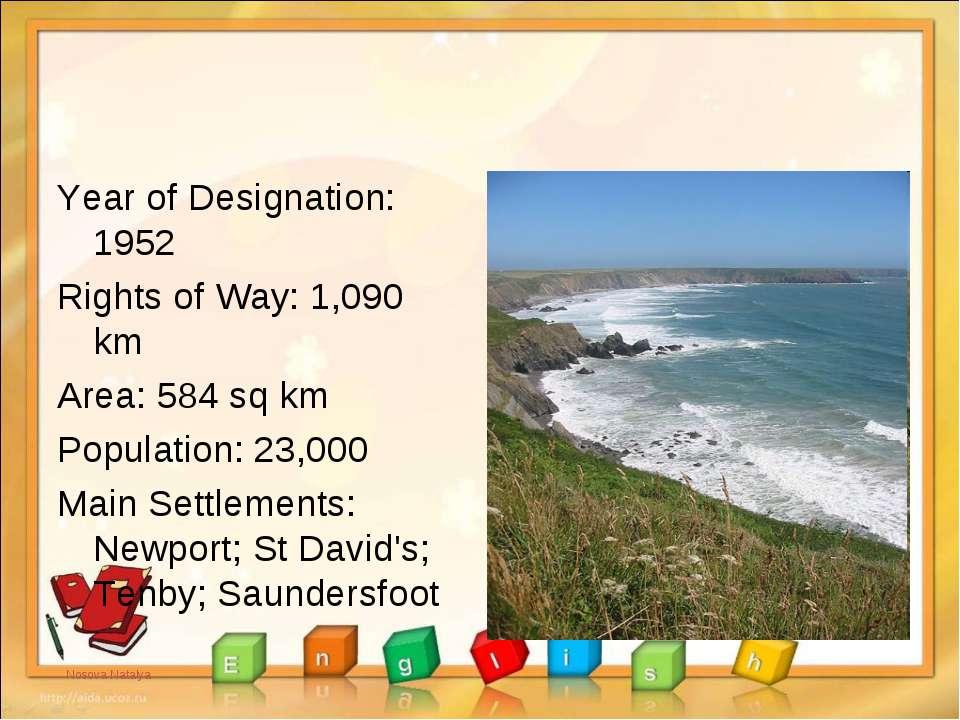 Year of Designation: 1952 Rights of Way: 1,090 km Area: 584 sq km Population:...