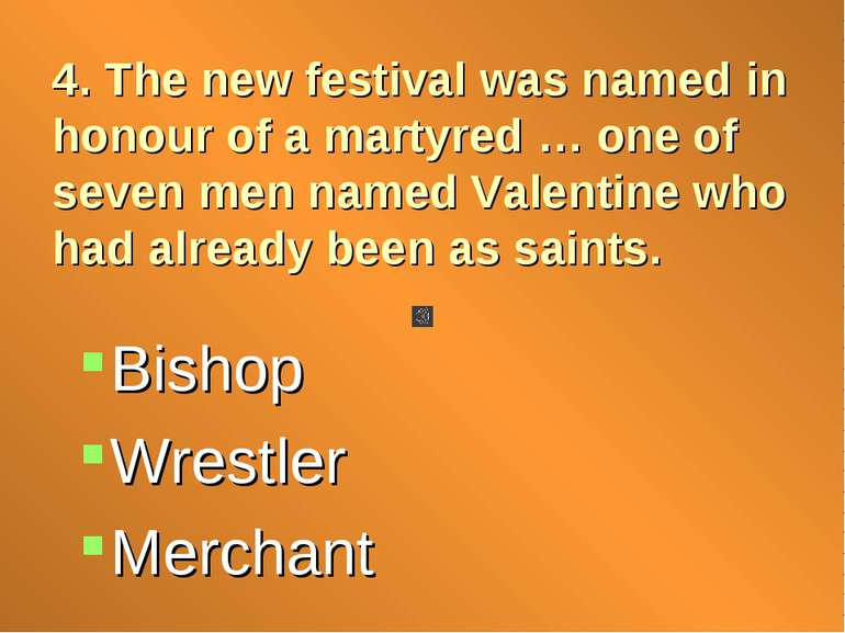 4. The new festival was named in honour of a martyred … one of seven men name...