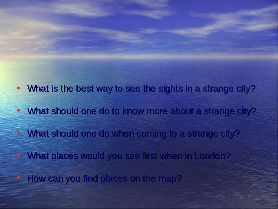 What is the best way to see the sights in a strange city? What should one do ...
