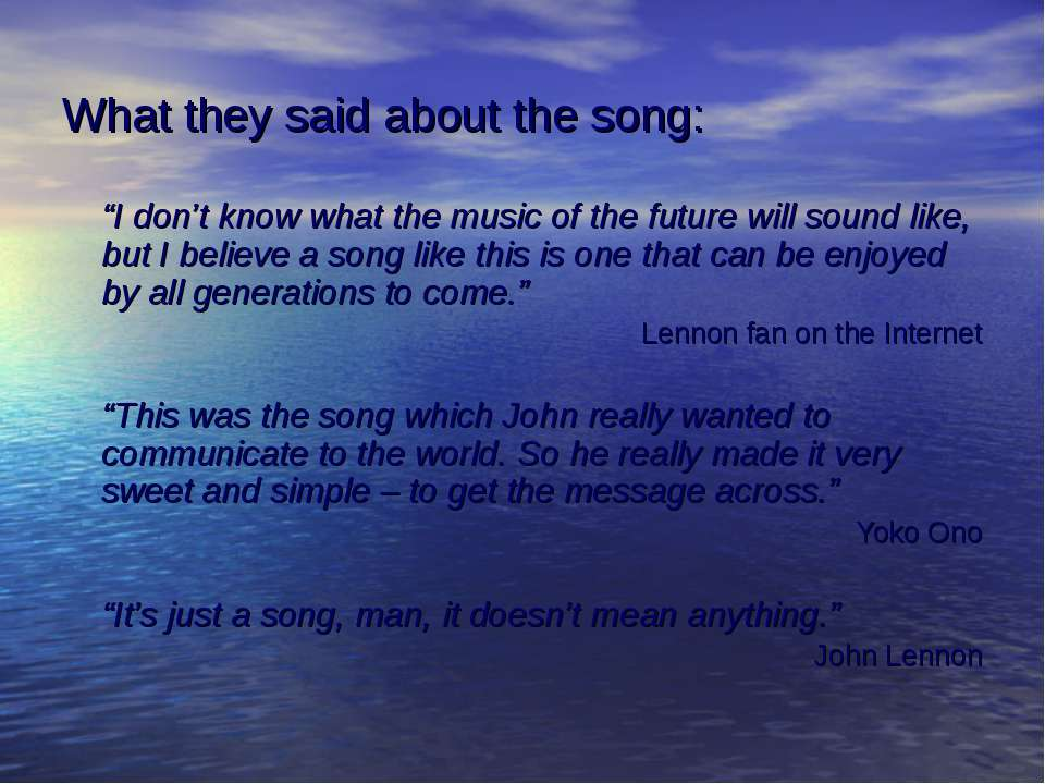 "What they said about the song: ""I don't know what the music of the future wil..."