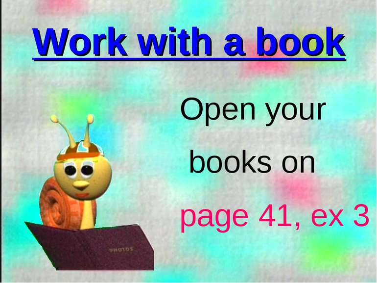Work with a book Open your books on page 41, ex 3