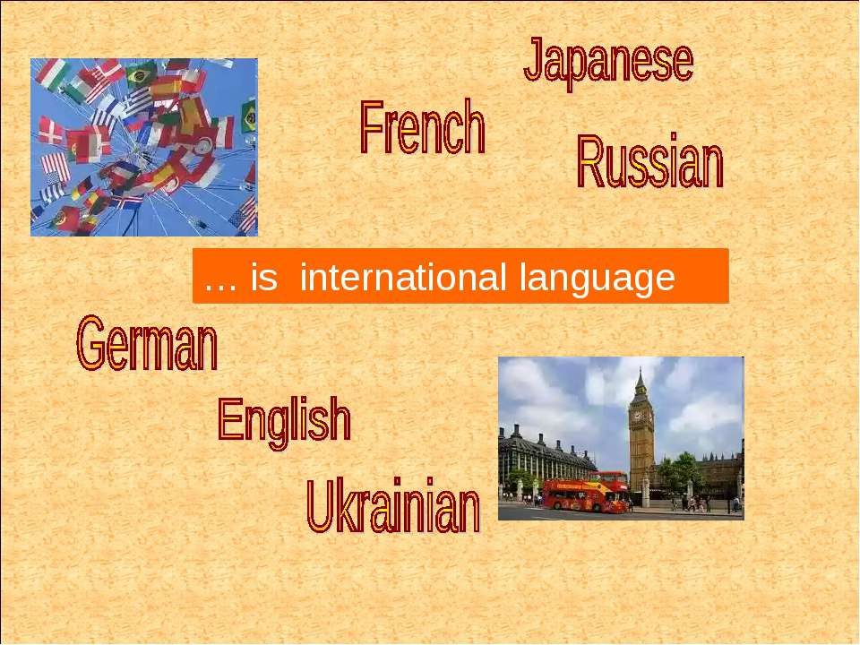 … is international language