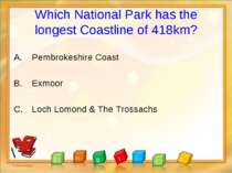 Which National Park has the longest Coastline of 418km? Pembrokeshire Coast E...