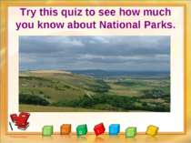 Try this quiz to see how much you know about National Parks. Nosova Natalya