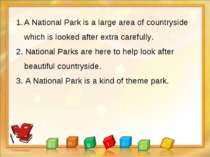 A National Park is a large area of countryside which is looked after extra ca...