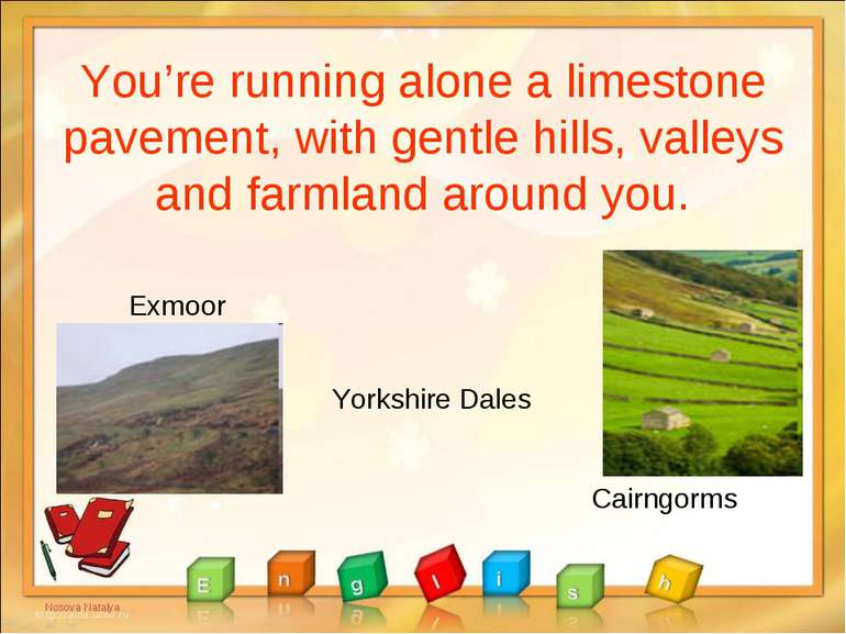 You're running alone a limestone pavement, with gentle hills, valleys and far...