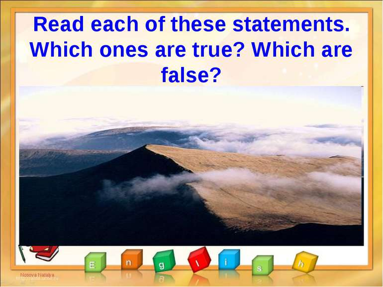 Read each of these statements. Which ones are true? Which are false? Nosova N...