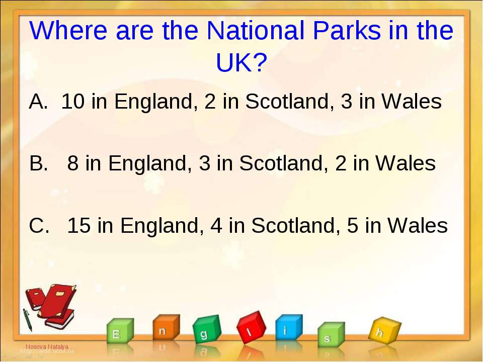 Where are the National Parks in the UK? 10 in England, 2 in Scotland, 3 in Wa...