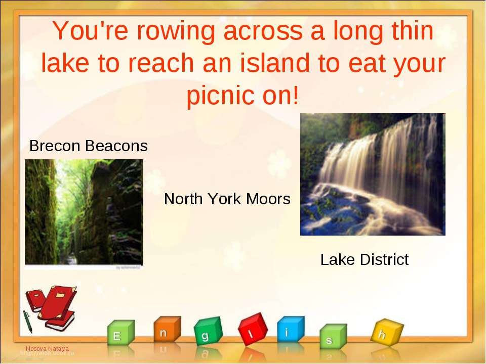 You're rowing across a long thin lake to reach an island to eat your picnic o...