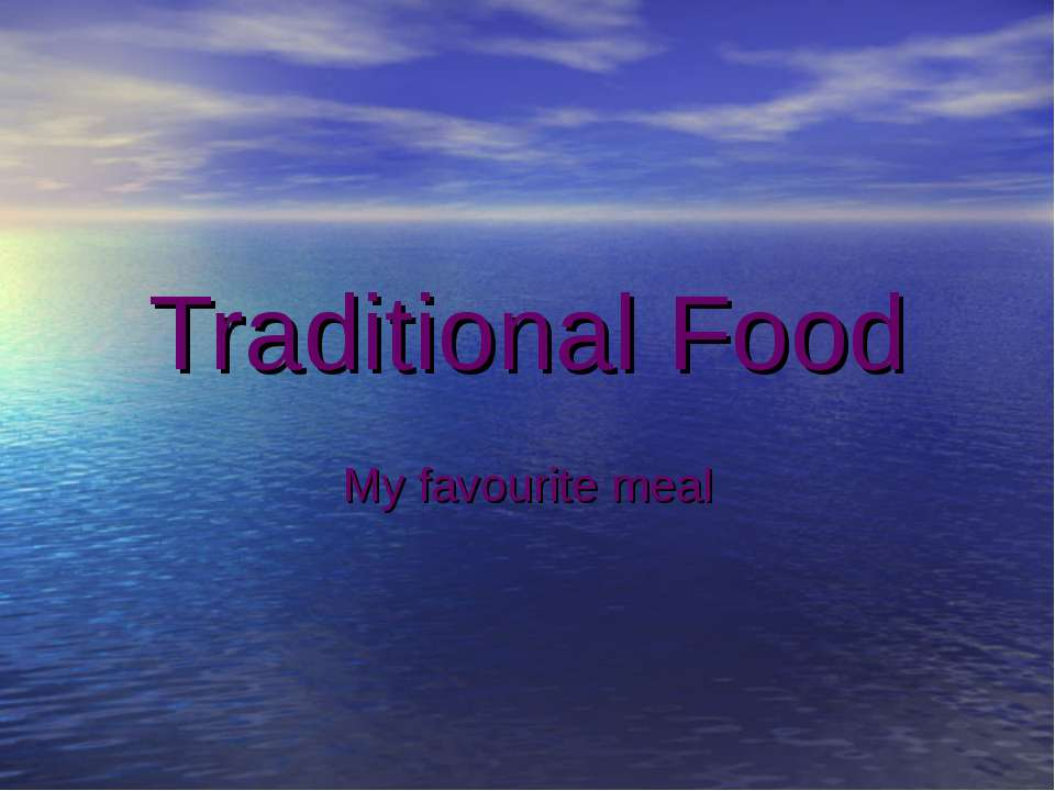 Traditional Food My favourite meal
