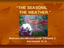 """THE SEASONS. THE WEATHER."""