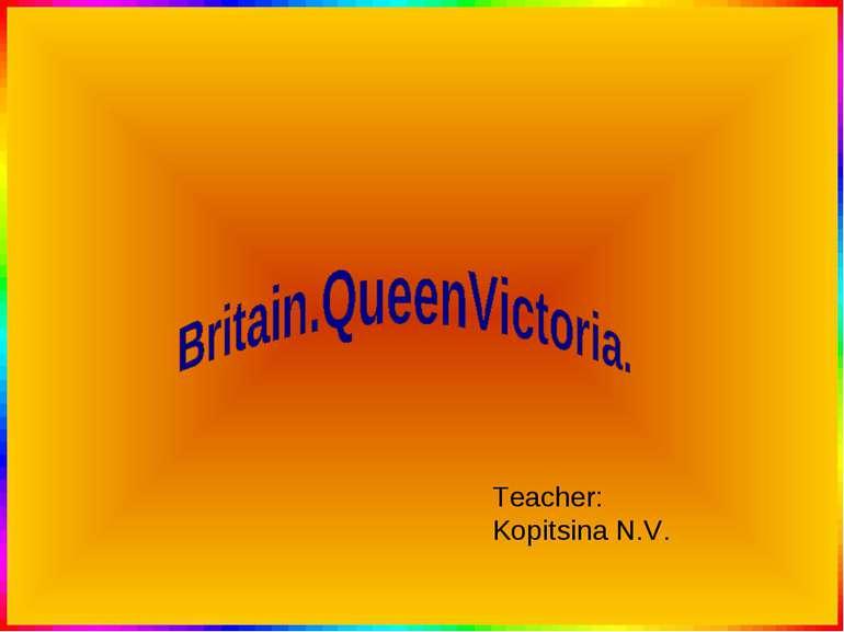 Teacher: Kopitsina N.V.