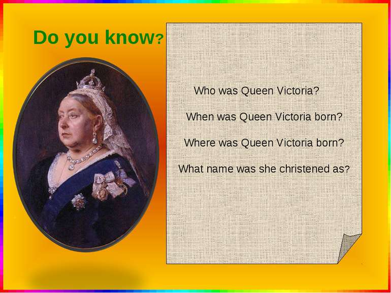 . Who was Queen Victoria? When was Queen Victoria born? Where was Queen Victo...
