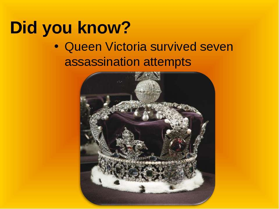 Did you know? Queen Victoria survived seven assassination attempts