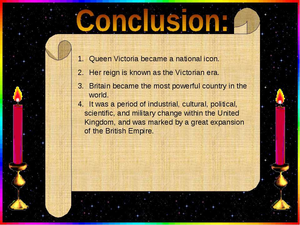 Queen Victoria became a national icon. Her reign is known as the Victorian er...