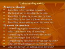 3) after-reading activity A) agree or disagree Travelling is very popular now...