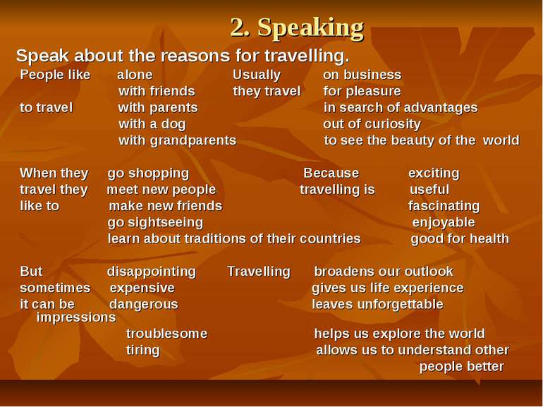 2. Speaking Speak about the reasons for travelling. People like alone Usually...