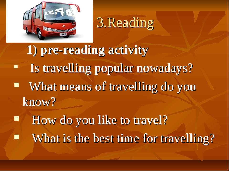 3.Reading 1) pre-reading activity Is travelling popular nowadays? What means ...