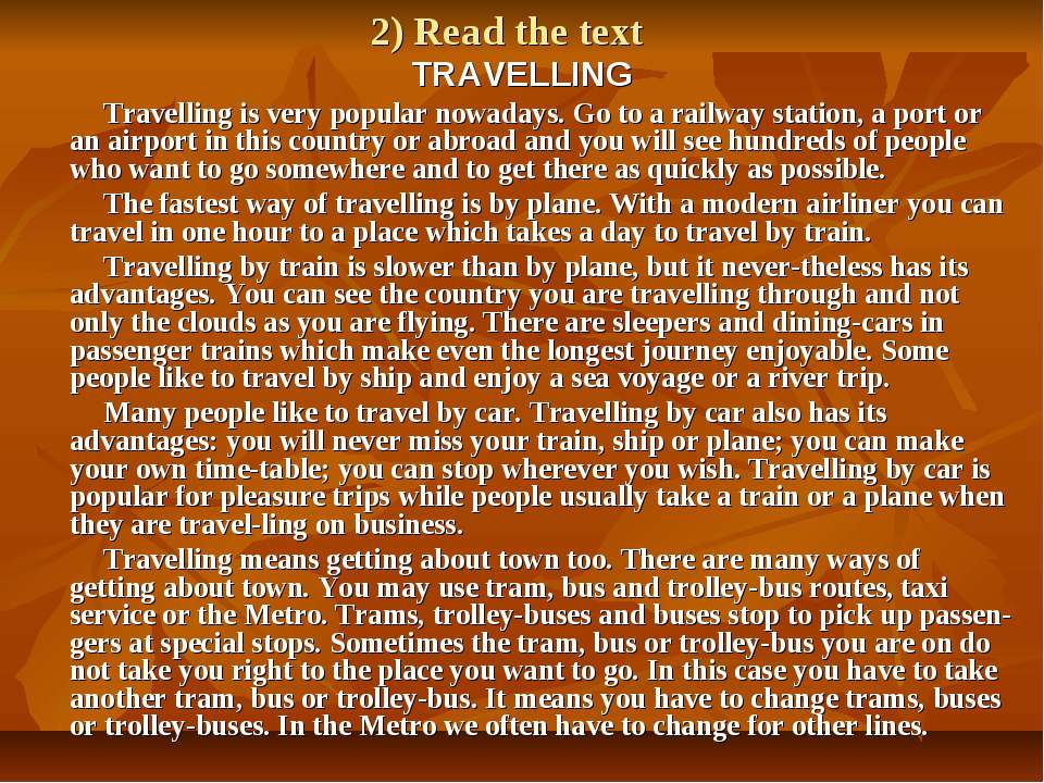 2) Read the text TRAVELLING Travelling is very popular nowadays. Go to a rail...
