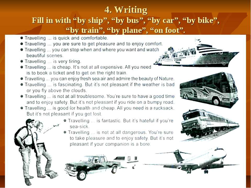 "4. Writing Fill in with ""by ship"", ""by bus"", ""by car"", ""by bike"", ""by train"",..."