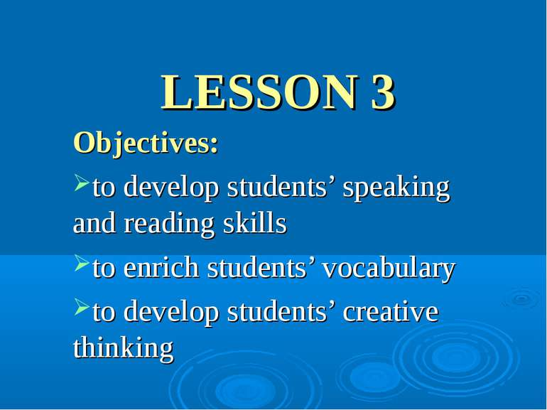 LESSON 3 Objectives: to develop students' speaking and reading skills to enri...