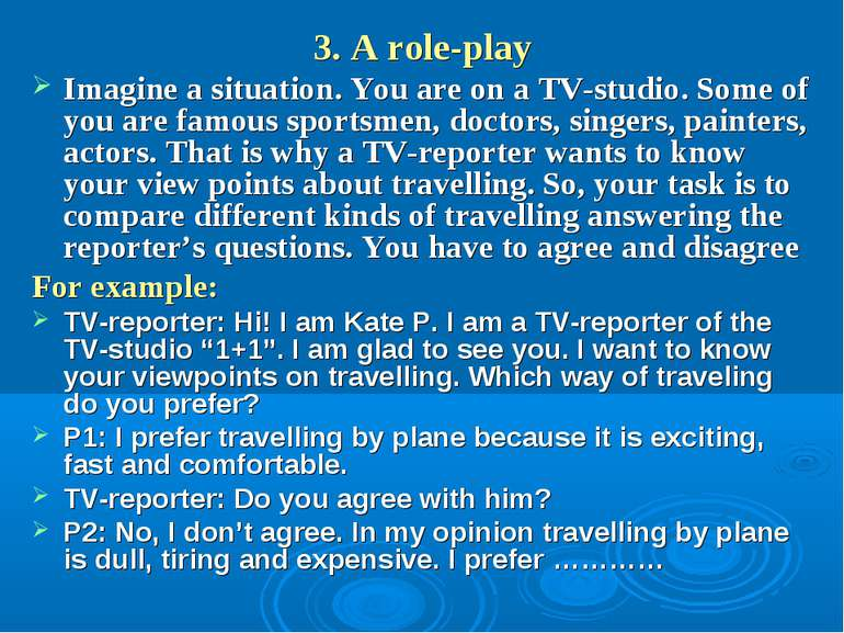 3. A role-play Imagine a situation. You are on a TV-studio. Some of you are f...