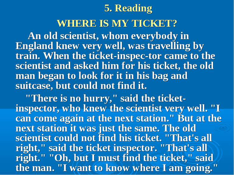 5. Reading WHERE IS MY TICKET? An old scientist, whom everybody in England kn...