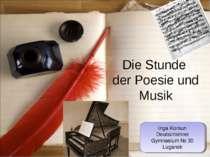 Die Stunde der Poesie und Musik Inga Korsun Deutschlehrer Gymnasium № 30 Lugansk