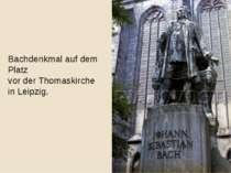 Bachdenkmal auf dem Platz vor der Thomaskirche in Leipzig.
