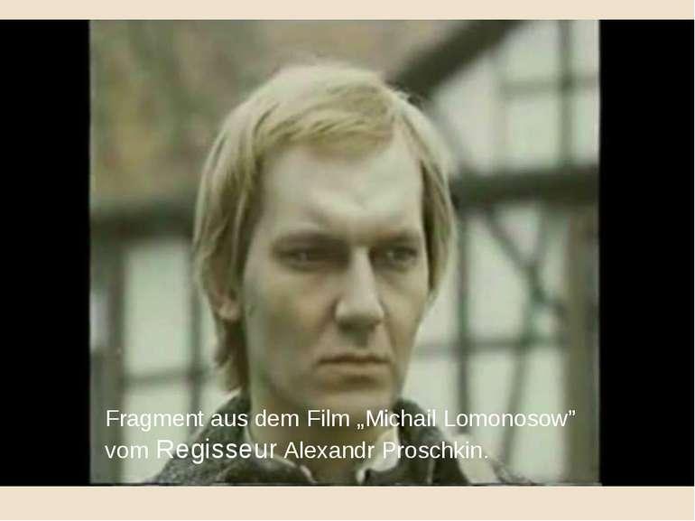"""Fragment aus dem Film """"Michail Lomonosow"""" vom Regisseur Alexandr Proschkin."""