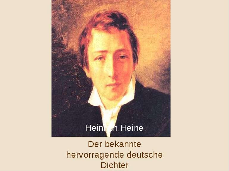 Heinrich Heine Der bekannte hervorragende deutsche Dichter