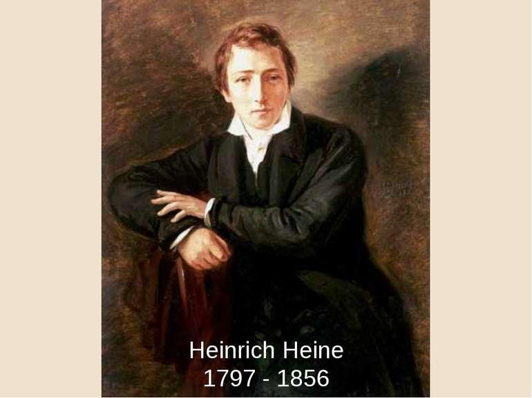 Heinrich Heine 1797 - 1856